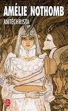 Antéchrista - Amélie Nothomb