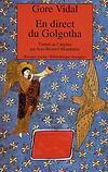 En direct du Golgotha - Gore Vidal