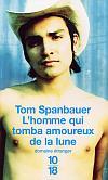L homme qui tomba amoureux de la lune - Tom Spanbauer