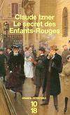 Claude Izner - Le secret des Enfants-Rouges