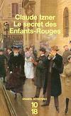 Claude Izner - Le secret des Enfants-Rouges