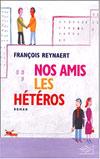 Nos amis les hétéros - Francois Reynaert