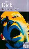 Philip K. Dick - Substance Mort