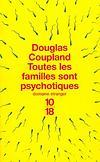 Toutes les familles sont psychotiques - Douglas Coupland