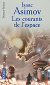 Isaac Asimov - Les courants de l'espace