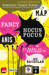 Attention Talent Scène : Fancy, MAP, Hocus Pocus et Anis