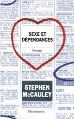 Sexe et dépendances - Stephen McCauley