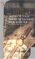 Dans le torrent des siècles - Clifford D. Simak
