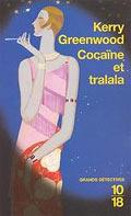 Cocaïne et tralala - Kerry Greenwood