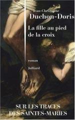 Jean-Christophe Duchon-Doris - La fille au pied de la croix