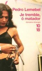 Pedro Lemebel - Je tremble, ô matador