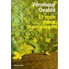 Et mon coeur transparent - Véronique Ovaldé