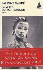 La mort du roi Tsongor - Laurent Gaudé