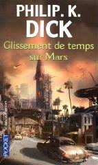 Glissement de temps sur Mars (1964) - Philip K. Dick