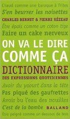 On va le dire comme ça : Dictionnaire des expressions quotidiennes (Balland)