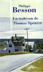 La trahison de Thomas Spencer (Philippe Besson)