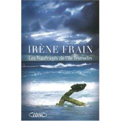 Les Naufragés de l'île Tromelin (Irène Frain)