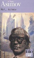 Moi, Asimov (Isaac Asimov)