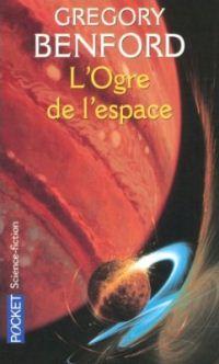 L'ogre de l'espace (Gregory Benford)