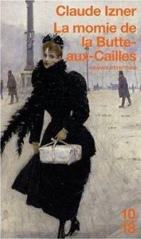 La momie de la Butte-aux-Cailles (Claude Izner)