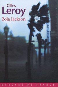 Zola Jackson (Gilles Leroy)