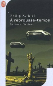 A rebrousse-temps (Philip K. Dick)