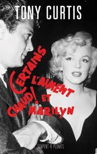 Certains l'aiment chaud et Marilyn (Tony Curtis et Mark Vieira)