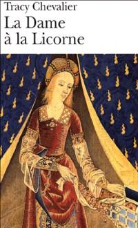 La Dame à la Licorne (Tracy Chevalier)