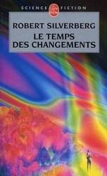 Le temps des changements (Robert Silverberg)