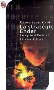 Le Cycle d'Ender, tome 1 : La Stratégie Ender (Scott Card Orson)
