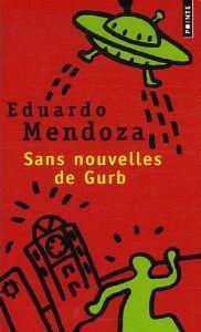 Sans nouvelles de Gurb (Eduardo Mendoza)