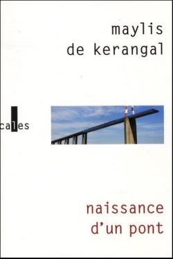 Naissance d'un pont (Maylis de Kerangal)