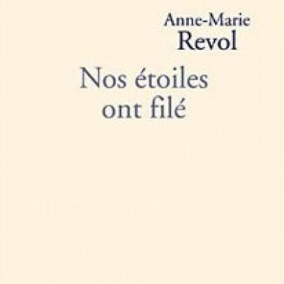 Nos étoiles ont filé (Anne-Marie Revol)