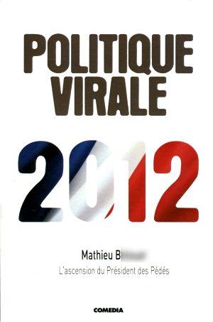 Politique Virale 2012 – L'ascension du Président des Pédés