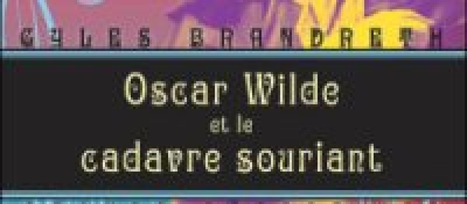 Oscar Wilde et le cadavre souriant (Gyles Brandeth)
