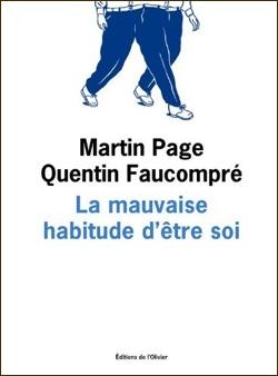 La mauvaise habitude d'être soi (Martin Page / Quentin Faucompré)