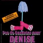 Pas de gondoles pour Denise (Les Caramels Fous) au Théâtre du Gymnase