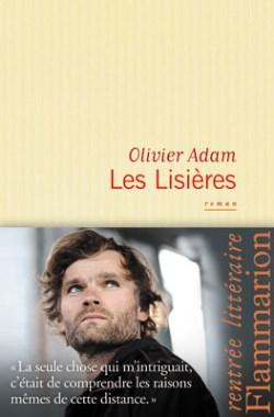 Les Lisières (Olivier Adam)