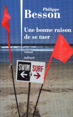 Une bonne raison de se tuer (Philippe Besson)