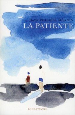 La patiente - Jean-Philippe Mégnin