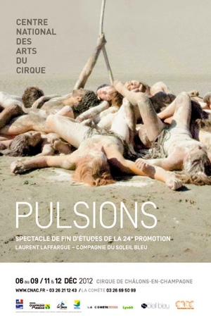 """""""Pulsions"""" du CNAC à l'Espace Chapiteaux du Parc de la Villette"""